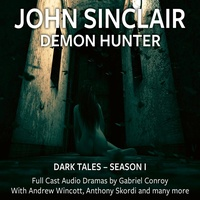 John Sinclair - Dark Tales, Season 1, Episode 1-6 als Hörbuch Download von John Sinclair