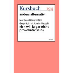 Ich will ja gar nicht provokativ sein: eBook von Matthias Lilienthal