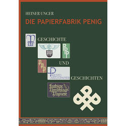 Die Papierfabrik Penig als Buch von Heiner Unger