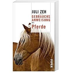 Gebrauchsanweisung für Pferde. Juli Zeh  - Buch