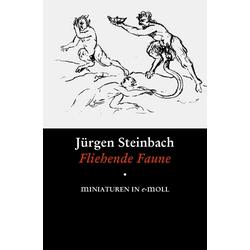 F l i e h e n d e F a u n e: eBook von Jürgen Steinbach