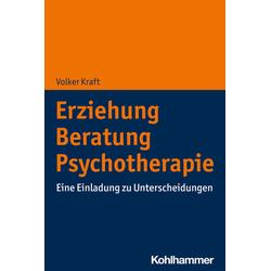 Erziehung - Beratung - Psychotherapie: Buch von Volker Kraft