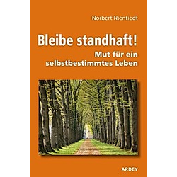 Bleibe standhaft!. Norbert Nientiedt  - Buch