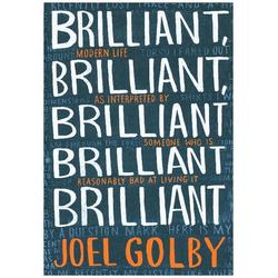 Brilliant Brilliant Brilliant Brilliant Brilliant als Buch von Joel Golby