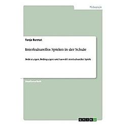 Interkulturelles Spielen in der Schule. Tanja Barstat  - Buch