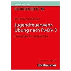 Jugendfeuerwehr-Übung nach FwDV 3. Matthias van Rüschen  - Buch