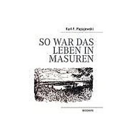 So war das Leben in Masuren. Karl-F. Papajewski  - Buch