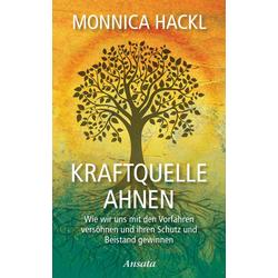 Kraftquelle Ahnen: eBook von Monnica Hackl