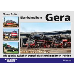 Eisenbahnalbum Gera: Buch von Thomas Frister
