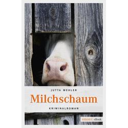 Milchschaum: eBook von Jutta Mehler