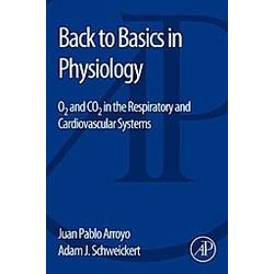 Back to Basics in Physiology. Juan P. Arroyo  Adam J. Schweickert  - Buch