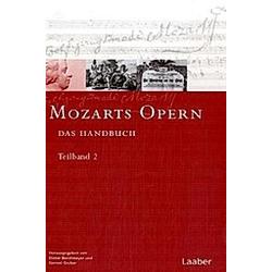 Das Mozart-Handbuch: Bd.3/1-2 Mozarts Opern - Buch