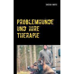 Problemhunde und ihre Therapie: eBook von Sascha Bartz