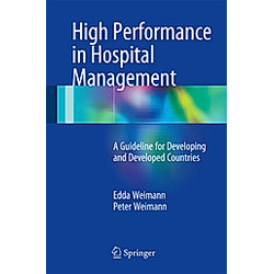 High Performance in Hospital Management. Peter Weimann  Edda Weimann  - Buch