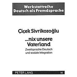 ..nix unsere Vaterland. Cicek Sivrikozoglu  - Buch