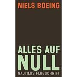 Alles auf Null. Niels Boeing  - Buch