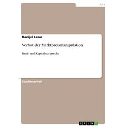 Verbot der Marktpreismanipulation als Buch von Danijel Lazar