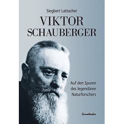 Viktor Schauberger als Buch von Siegbert Lattacher