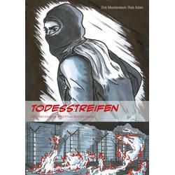 Todesstreifen als Buch von Dirk Mecklenbeck/ Raik Adam