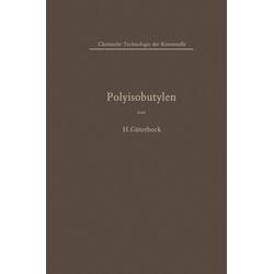 Polyisobutylen und Isobutylen-Mischpolymerisate als Buch von Hermann Güterbock