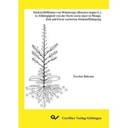 Stickstoffeffizienz von Winterraps (Brassica napus L.) in Abhängigkeit von der Sorte sowie einer in Menge Zeit und Form variierten Stickstoffdüngu...