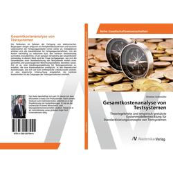 Gesamtkostenanalyse von Testsystemen als Buch von Christian Gröbmüller