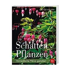 Schattenpflanzen. Dorothée Waechter  - Buch