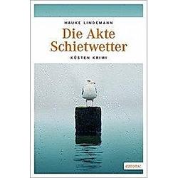 Die Akte Schietwetter. Hauke Lindemann  - Buch