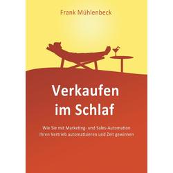 Verkaufen im Schlaf als Buch von Frank Mühlenbeck