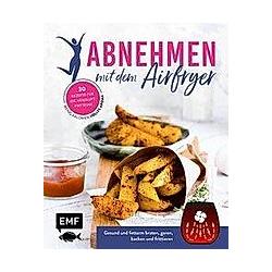 Abnehmen mit dem Airfryer - 30 Rezepte für die Heißluftfritteuse - Buch
