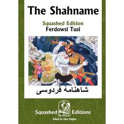 The Shahname (Squashed Edition) als Taschenbuch von Ferdowsi Tusi