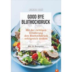 Good bye Bluthochdruck als Buch von Monika Judä
