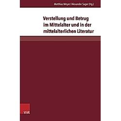 Verstellung und Betrug im Mittelalter und in der mittelalterlichen Literatur - Buch