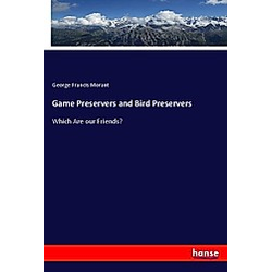 Game Preservers and Bird Preservers. George Francis Morant  - Buch