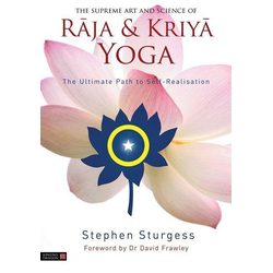 The Supreme Art and Science of Raja and Kriya Yoga: eBook von Stephen Sturgess