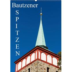 Bautzener Spitzen (Wandkalender 2021 DIN A2 hoch)