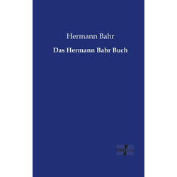 Das Hermann Bahr Buch als Buch von Hermann Bahr