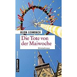 Die Tote von der Maiwoche. Alida Leimbach  - Buch