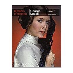 George Lucas. Karina Longworth  - Buch