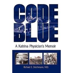 Code Blue als Buch von Richard E. Deichmann M. D.