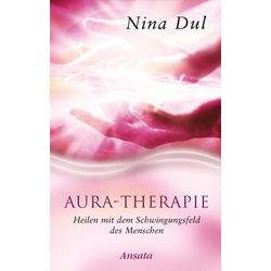 Aura-Therapie: eBook von Nina Dul