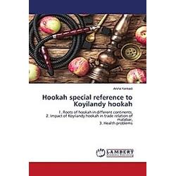 Hookah special reference to Koyilandy hookah. Arsha Kenkadi  - Buch