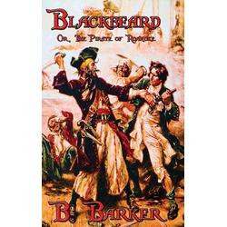 Blackbeard Or The Pirate of Roanoke als Buch von B. Barker