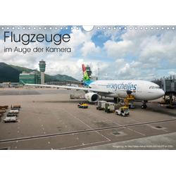 Flugzeuge im Auge der Kamera (Wandkalender 2021 DIN A4 quer)
