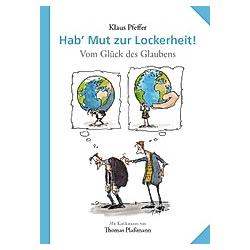 Hab' Mut zur Lockerheit!. Klaus Pfeffer  - Buch