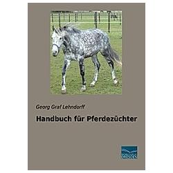 Handbuch für Pferdezüchter. Georg Graf Lehndorff  - Buch