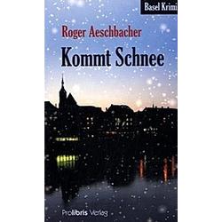 Kommt Schnee. Roger Aeschbacher  - Buch
