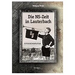 Die NS-Zeit in Lauterbach. Wolfgang Wiehl  - Buch