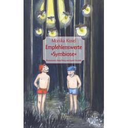 Empfehlenswerte Symbiose als Buch von Monika Kosel