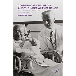 Communications  Media and the Imperial Experience. Chandrika Kaul  - Buch